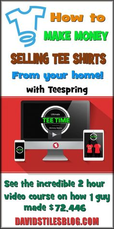 HOW TO MAKE MONEY SELLING TEE SHIRTS FROM HOME WITH TEESPRING. From: DavidStilesBlog.com Money Making Ideas, Making Money, #MakingMoney