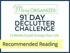 It is almost time!!! The 91 Day Declutter Challenge will start January 2nd. Woohoo!!!!! If you want an organized home, getting rid of the clutter has to be your first step. Organizing clutter is a …