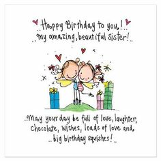 Happy Birthday to you! My amazing, beautiful sister! Birthday Blessings, Birthday Wishes Quotes, Happy Birthday Messages, Happy Birthday Images, Sister Birthday Quotes Funny, Happy Birthday Little Sister, Happy Birthday Beautiful Sister, Happy Birthday Sister Cards, Sister Quotes