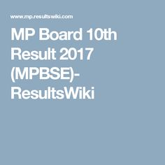 MP Board 10th Result 2017 (MPBSE)- ResultsWiki