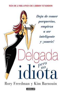 Delgada pero no idiota - http://bajar-libros.net/book/delgada-pero-no-idiota/ #frases #pensamientos #quotes