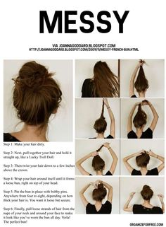 Perfect messy bun. This would be cute if you first made a pouf or pomp with the front section of hair/bangs.