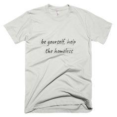 a6466b31e be yourself, help the homeless - Men's T-Shirt New Silver (Splashirt)