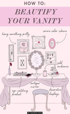 to: Beautify Your Vanity How to turn your vanity into a beautiful space fit for a Hollywood glamor girl! :: Decorating:: Girly homeHow to turn your vanity into a beautiful space fit for a Hollywood glamor girl! :: Decorating:: Girly home