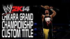 WWE 2K14 - CHIKARA Grand Championship (Custom Title)