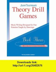 Theory Drill Games  Book Three - John Thompsons Piano Series (9781423405351) John Thompson , ISBN-10: 1423405358  , ISBN-13: 978-1423405351 ,  , tutorials , pdf , ebook , torrent , downloads , rapidshare , filesonic , hotfile , megaupload , fileserve