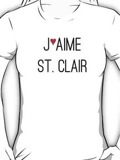 J'aime St. Clair - Anna and the French Kiss- From Redbubble------> The T-shirt I'm getting :D