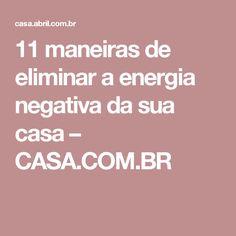 11 maneiras de eliminar a energia negativa da sua casa – CASA.COM.BR