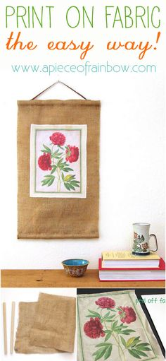 How to print on fabric and make burlap scroll    A Piece Of Rainbow Blog