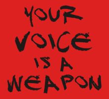 Your Voice is a Weapon (Ver1) by K Thomson