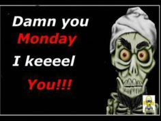 Love Jeff Dunham Achmed the Dead Terrorist.too funny! Monday Humor Quotes, Funny Quotes, Funny Memes, Weekend Quotes, Funny Phrases, 9gag Funny, Memes Humor, Funny Monday Pictures, Monday Pics