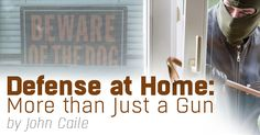 Building a home defense plan - in addition to having a firearm.
