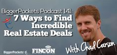 BP Podcast 141: 7 Ways to Find Incredible Real Estate Deals with Chad Carson