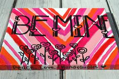 Be Mine 8x10 Valentine Painting on Canvas by HandyQuotes on Etsy, $20.00