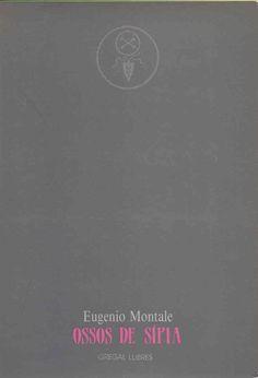 Eugenio Montale: Ossos de sipia. Traduccio de Joan Navarro. Gregal llibres.