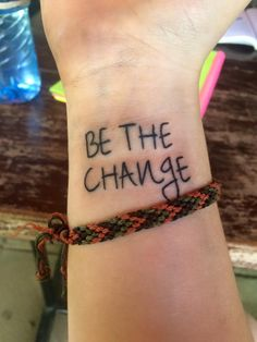 """""""Be the change you wish to see in the world"""" is a super cliche quote, but it's always been an inspiration to me that if you want to change the world you have to start with yourself by being a kinder person more open to the world and everything in it. So I got this tattoo not only as a commemoration of my stay in Kenya, but also as a reminder to always try and do better things with my life"""