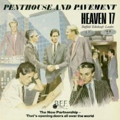 Heaven 17 - '(We Don't Need This) Fascist Groove Thang (from the album 'Penthouse And Pavement'). Heaven 17, Lps, Lp Vinyl, Vinyl Records, Vinyl Art, 80s Album Covers, Techno, New Wave Music, Pop Rock