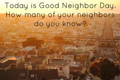 Today is Good Neighb