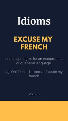 This idiom is used to apologize if someone uses an appropriate or offensive language Slang English, English Idioms, English Phrases, Learn English Words, English Writing, English Lessons, Grammar And Vocabulary, English Vocabulary Words, Vocabulary Journal