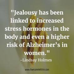 62 Insightful Quotes, Videos and Articles on Dissolving Jealousy and Envy