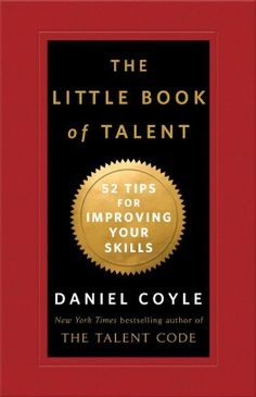 """Read """"The Little Book of Talent 52 Tips for Improving Your Skills"""" by Daniel Coyle available from Rakuten Kobo. A manual for building a faster brain and a better you! The Little Book of Talent is an easy-to-use handbook of scientifi. Little Books, Good Books, Books To Read, Infp, How To Better Yourself, Improve Yourself, First Day Of Work, Coach Quotes, Reading Challenge"""