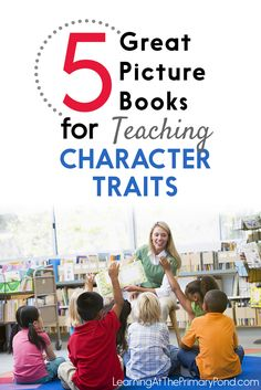 This post has 5 wonderful books for teaching character traits in Kindergarten, first grade, or second grade!! Also included are comprehension questions for each story.