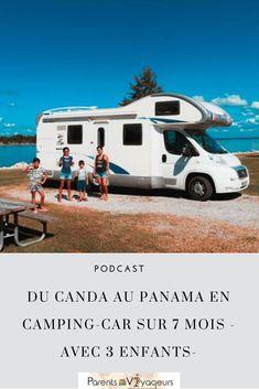 Voyage en camping-car en famille : du Canada au Panama en 7 mois. Retour d'Emilie qui nous partage son expérience de son voyage en famille #roadtripetatsunis Voyage En Camping-car, Camping Car, Parcs, Coups, Panama, Recreational Vehicles, Rv, Road Trip, Campers