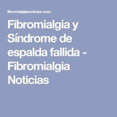 Fibromialgia y Síndrome de espalda fallida - Fibromialgia Noticias