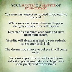 Your success is a matter of expectation  #success #opportunity #workfromhome #worldventures #younique #distributor #dreams