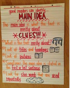 Main idea anchor chart I like the clues to help find the main idea.
