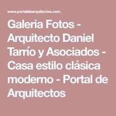 Galeria Fotos - Arquitecto Daniel Tarrío y Asociados - Casa estilo clásica moderno - Portal de Arquitectos