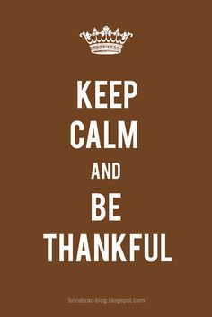 Be Thankful...