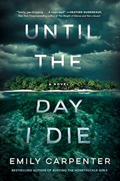 Until the Day I Die by Emily Carpenter - BookBub New Books, Good Books, Books To Read, Good Audio Books, Thriller Books, Mystery Thriller, Reading Lists, Book Lists, Reading Nook