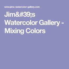 Jim's Watercolor Gallery - Mixing Colors
