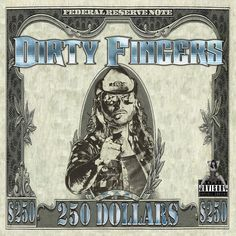 All The Time I Was Listening To My Own Wall of Sound: Dirty Fingers - 250 Dollars