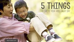 5 Things to Say to Your Kids Every Day