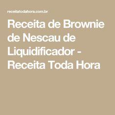 Receita de Brownie de Nescau de Liquidificador - Receita Toda Hora