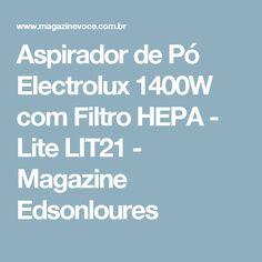 Aspirador de Pó Electrolux 1400W com Filtro HEPA - Lite LIT21 - Magazine Edsonloures