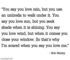 Why im scared when you say you love me music quote song lyrics lyrics bob marley music lyrics quotation bob marley quote