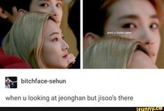 Jisoo: Bitch, don't look.