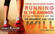So many reasons why people run - to lose weight, to meet new friends, and so many more. Project Purple runners run to BEAT Pancreatic Cancer - our will to run for those who CAN NOT will never STOP! We are Project Purple. You are Project Purple!!