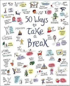 50 Different ways to take a break. Engage in some self care and take a break every hour or so. If you have a Spoonie Day and are too sick to work, try to fit in some small act of self kindness anyway so you don't only reward yourself when you are achieving. #bopo #selfcare #lovethybooty