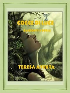 Start reading 'Gocce di Luce' on OverDrive: https://www.overdrive.com/media/3215101/gocce-di-luce