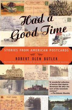 Had a Good Time: Stories from American Postcards - by Robert Olen Butler -  A series of short stories based upon Butler's collection of early 20th century post cards.  The story ideas were well formed, but I personally felt that the twists were largely predictable and didn't find his style too appealing.  A good read but not one I would pick up again.