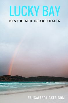 Lucky Bay in Cape Le Grand National Park, Western Australia. #travel #australia #westernaustralia #beach #sunrise #rainbow / / / / / Check out more travel photos and blog posts on my travel blog, frugalfrolicker.com