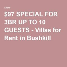 #SPECIAL FOR 3BR UP TO 10 #GUESTS - #Villas for #Rent in #Bushkill PA. 18324 #VacationRental