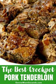 The Best Crock Pot Pork Tenderloin (With Video!) Crock Pot Pork Tenderloin is incredibly tender, moist,flavorful pork tenderloin with a fabulous pan sauce/gravy. All from scratch-no canned soup