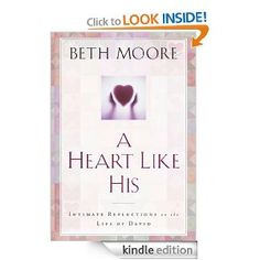 Amazon.com: A Heart Like His eBook: Beth Moore: Books