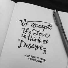 We accept the love we think we deserve.  Stephen Chbosky,The Perks of Being a Wallflower  Tags:inspirational,love  We accept the love we think we deserve.  Stephen Chbosky,The Perks of Being a Wallflower  Tags:inspirational,love