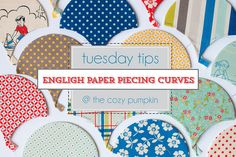 Tuesday Tips: English Paper Piecing Curves, by Amanda at The Cozy Pumpkin